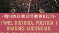 """""""Panel historia, política y grandes audiencias. Debate sobre el rol del historiador en la sociedad"""""""