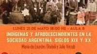 """Charla: """"Indígenas y afrodescendientes en la sociedad argentina, siglos XIX y XX""""."""
